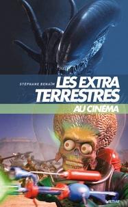 Stéphane Benaïm - Les extraterrestres au cinéma.
