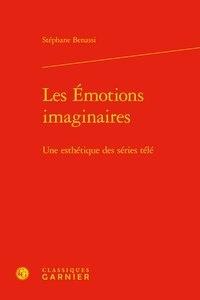 Téléchargement ebook deutsch frei Les émotions imaginaires  - Une esthétique des séries télé par Stéphane Benassi 9782406086413