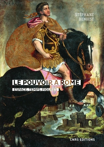 Le pouvoir à Rome : espace, temps, figures. (Ier s. av. - IVe s. de n. è.). Douze variations (scripta varia)