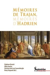 Stéphane Benoist et Alban Gautier - Mémoires de Trajan, mémoires d'Hadrien.