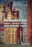 Stéphane Benoist et Anne Daguet-Gagey - Un mémoire en actes - Espaces, figures et discours dans le monde romain.