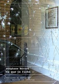 Stéphane Bérard - Ce que je fiche II.