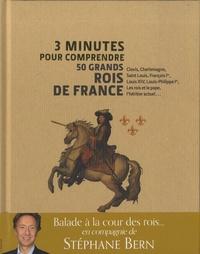 Stéphane Bern - 3 minutes pour comprendre 50 grands rois de France.