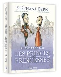 Stéphane Bern - Il était une fois les princes et les princesses.