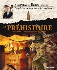 Stéphane Bern - La préhistoire - L'incroyable épopée de l'histoire de l'homme.