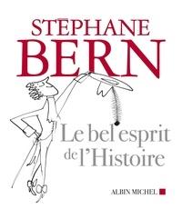Stéphane Bern - Le bel esprit de l'Histoire.