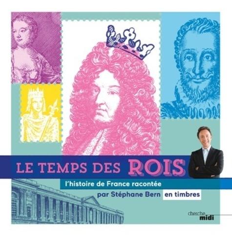 Stéphane Bern - Le temps des rois - L'histoire de France racontée par Stéphane Bern en timbres.