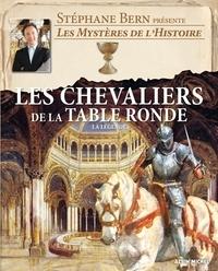 Stéphane Bern - Les chevaliers de la Table ronde - La légende.