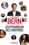 Stéphane Bern - Les pourquoi de l'Histoire - Tome 1.