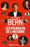 Stéphane Bern - Les pourquoi de l'histoire - Tome 2.