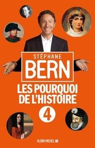 Stéphane Bern - Les pourquoi de l'histoire - Tome 4.