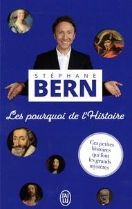Stéphane Bern - Les pourquoi de l'histoire.
