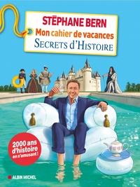Stéphane Bern - Mon cahier de vacances Secrets d'Histoire.