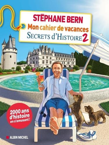 Mon cahier de vacances Secrets d'Histoire. Tome 2  Edition 2021