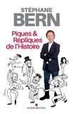 Stéphane Bern - Piques & répliques de l'Histoire.