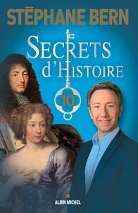 Stéphane Bern - Secrets d'Histoire - tome 10.