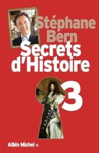 Stéphane Bern - Secrets d'Histoire - Tome 3.