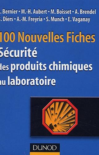 Stéphane Bernier - 100 Nouvelles Fiches de sécurité des produits chimiques au laboratoire.
