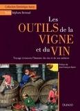 Stéphane Bernoud - Les outils de la vigne et du vin - Voyage à travers l'histoire du vin et de ses métiers.
