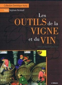 Stéphane Bernoud - Les outils de la vigne et du vin.