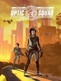 Stéphane Bervas et Sylvain Runberg - Optic Squad Tome 1 : Mission Seattle.