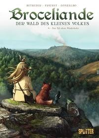 Stéphane Betbeder et Paul Frichet - Broceliande Band 6: Das Tal ohne Wiederkehr.