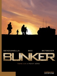 Stéphane Betbeder et Christophe Bec - Bunker Tome 2 : Point zéro.