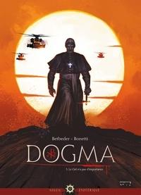 Stéphane Betbeder et Elia Bonetti - Dogma Tome 3 : Le ciel n'a pas d'importance.