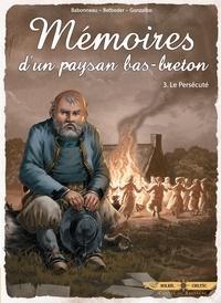 Stéphane Betbeder - Mémoires d'un paysan Bas-Breton T03 - Le Persécuté.