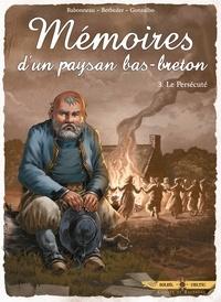 Stéphane Betbeder et Christophe Babonneau - Mémoires d'un paysan bas-breton Tome 3 : Le persécuté.