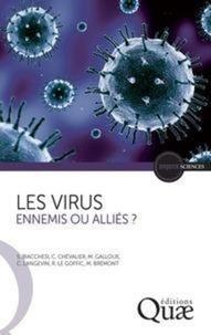 Les virus- Ennemis ou alliés ? - Stéphane Biacchesi |