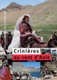 Stéphane Bigo - Crinières au vent d'Asie - 7000 Km à cheval à travers la Turquie, l'Irak, l'Iran et l'Afghanistan.