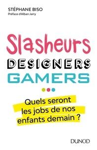 Slasheurs, designers, gamers...- Quel seront les jobs de nos enfants demain ? - Stéphane Biso   Showmesound.org