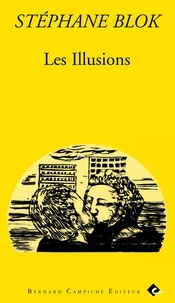 Stéphane Blok - Les Illusions suivi de Le Journal d'Erik Suger et de Biographie.