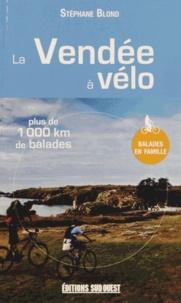 Stéphane Blond - La Vendée à vélo.