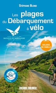 Stéphane Blond - Les plages du Débarquement à vélo.