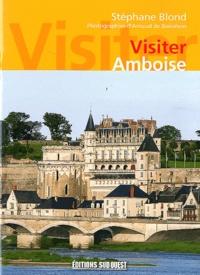 Stéphane Blond - Visiter Amboise.