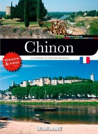 Stéphane Blond - Visiter Chinon - Le château, la ville, les alentours.
