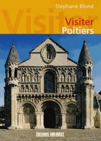Stéphane Blond - Visiter Poitiers.