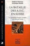 Stéphane Boisseaux et Dominique Barjolle - La bataille des AOC en Suisse - Les appellations d'origine et les nouveaux terroirs.