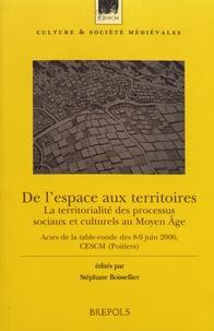 Stéphane Boissellier - De l'espace aux territoires - La territorialité des processus sociaux et culturels au Moyen Age.