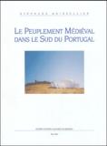 Stéphane Boissellier - Le peuplement médiéval dans le Sud du Portugal - Constitution et fonctionnement d'un réseau d'habitats et de territoires XIIe-XVe siècle.