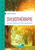 Stéphane Boistard - Sylvothérapie - De l'arbre médicinal à la forêt thérapeutique.