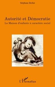 Stéphane Bollut - Autorité et Démocratie - La Maison d'enfants à caractère social.