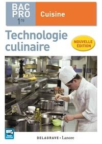 Technologie culinaire 1re Bac Pro cuisine - Stéphane Bonnard |