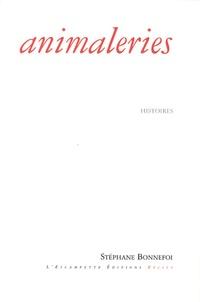 Stéphane Bonnefoi - Animaleries - Histoires.