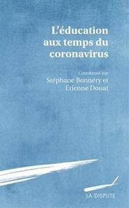 Stéphane Bonnéry et Etienne Douat - L'éducation aux temps du coronavirus.