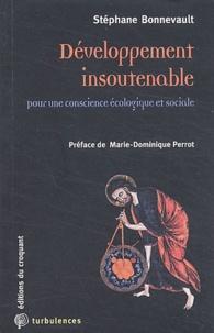 Stéphane Bonnevault - Développement insoutenable - Pour une conscience écologique et sociale.