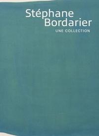 Stéphane Bordarier - Stéphane Bordarier - Une collection.