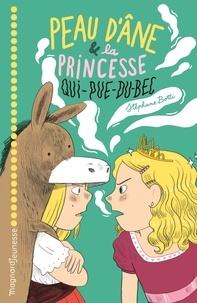 Téléchargez des manuels gratuitement sur ipad Peau d'âne et la princesse qui pue du bec par Stephane Botti, Aurélie Grand